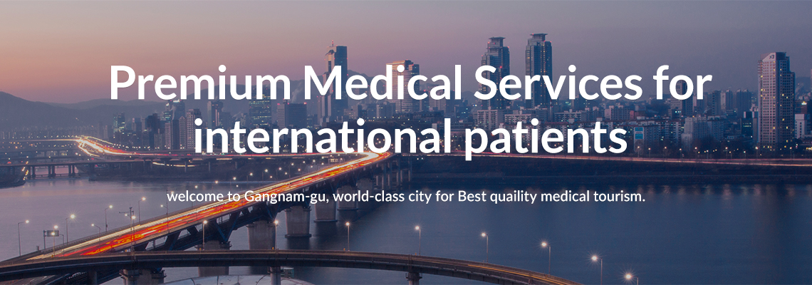 Welcome to Gangnam-gu,  a world-class city for the best quality of medical tourism.